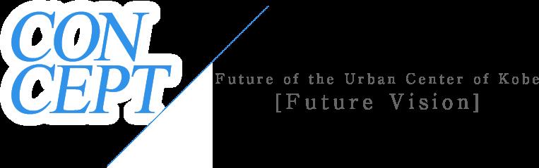 Future of the Urban Center of Kobe